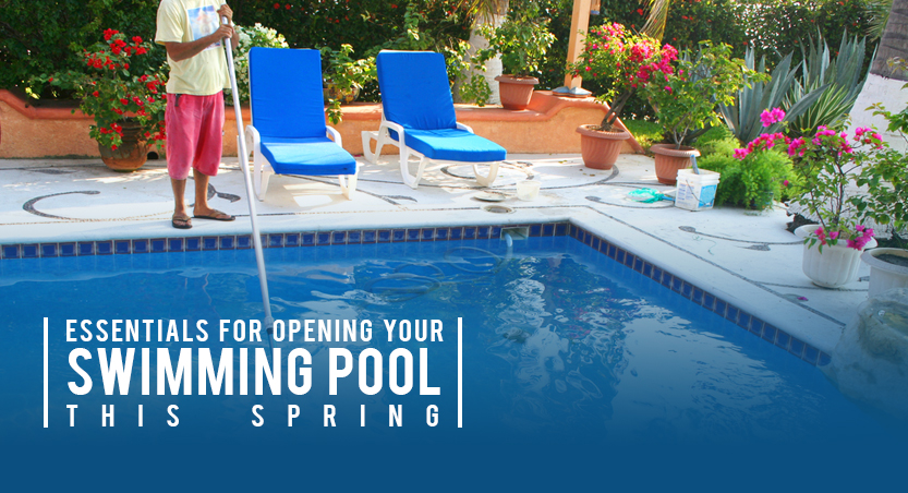 Essentials For Opening Your Swimming Pool This Spring Solda Pools