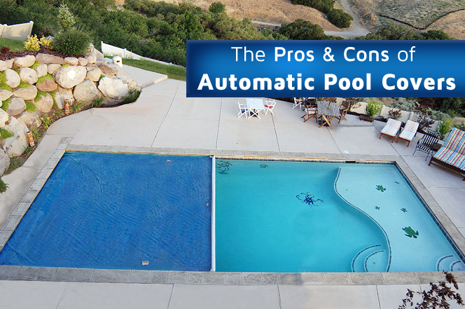 The Pros Cons Of Automatic Pool Covers Solda Pools