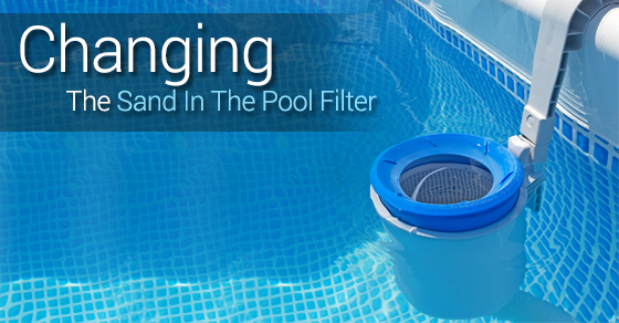 How To Change The Sand In A Pool Filter Solda Pools