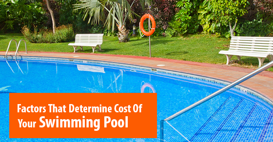 Factors That Determine Cost Of Your Swimming Pool