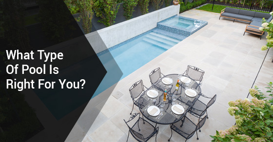 What Type Of Pool Is Right For You