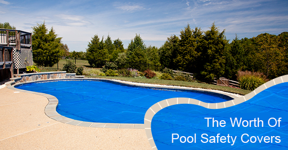 The Worth Of Pool Safety Covers