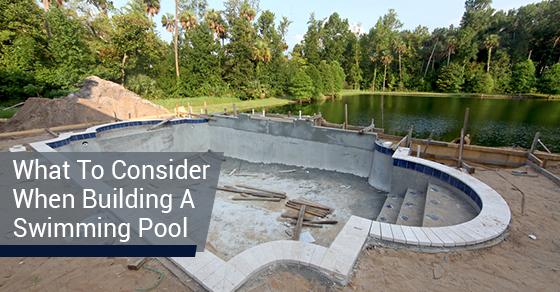 What To Consider When Building A Swimming Pool