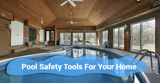 Pool Safety Tools For Your Home