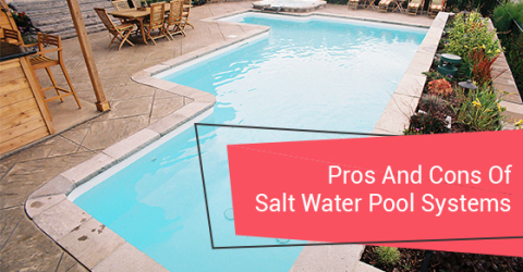 Pros And Cons Of Salt Water Pool Systems