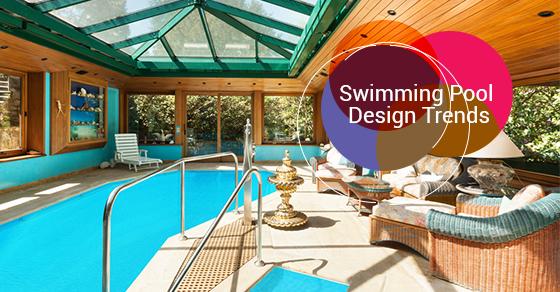 Swimming Pool Design Trends