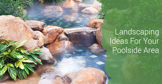 Landscaping Ideas For Pools