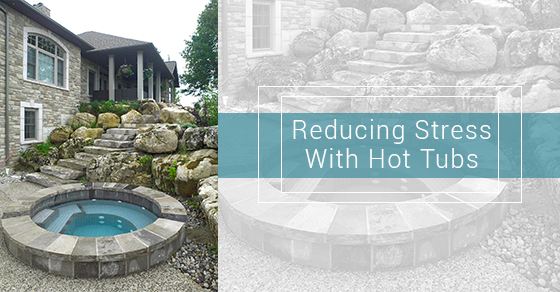Reducing Stress With Hot Tubs