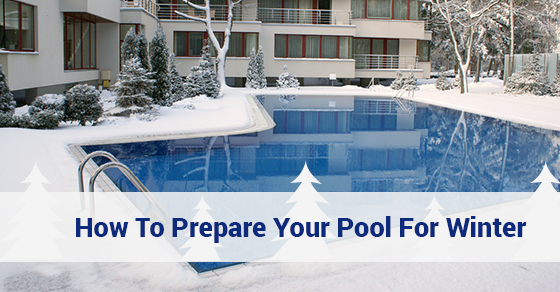 How To Prepare Your Pool For Winter