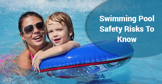 Swimming Pool Safety Risks To Know