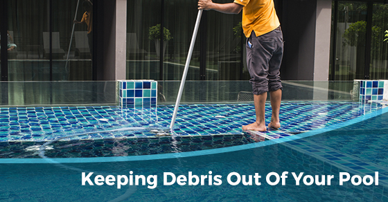 Keeping Debris Out Of Your Pool
