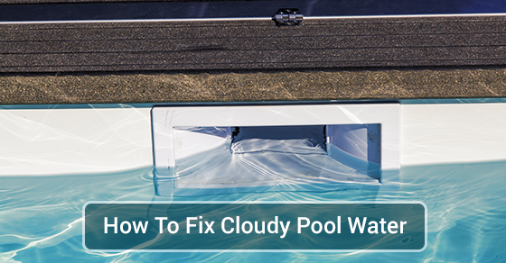 Why Does Pool Water Turn Cloudy Solda Pools
