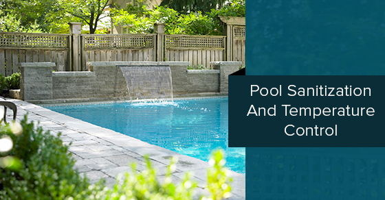 Pool Sanitization And Temperature Control