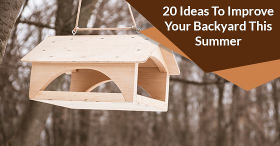 20 Ideas To Improve Your Backyard This Summer