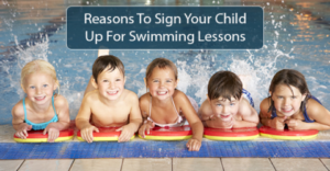 Reasons To Sign Your Child Up For Swimming Lessons